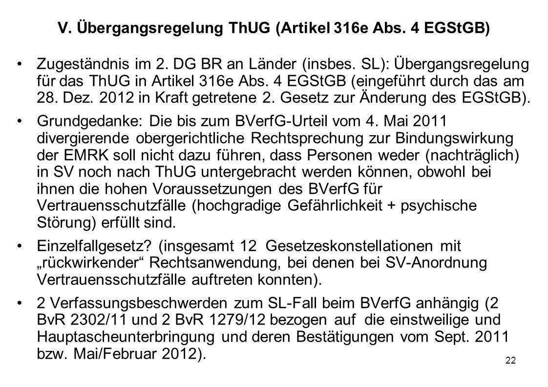 V. Übergangsregelung ThUG (Artikel 316e Abs. 4 EGStGB)