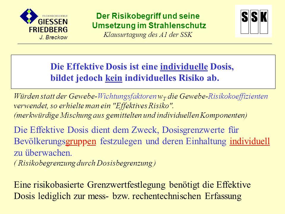 Die Effektive Dosis ist eine individuelle Dosis, bildet jedoch kein individuelles Risiko ab.