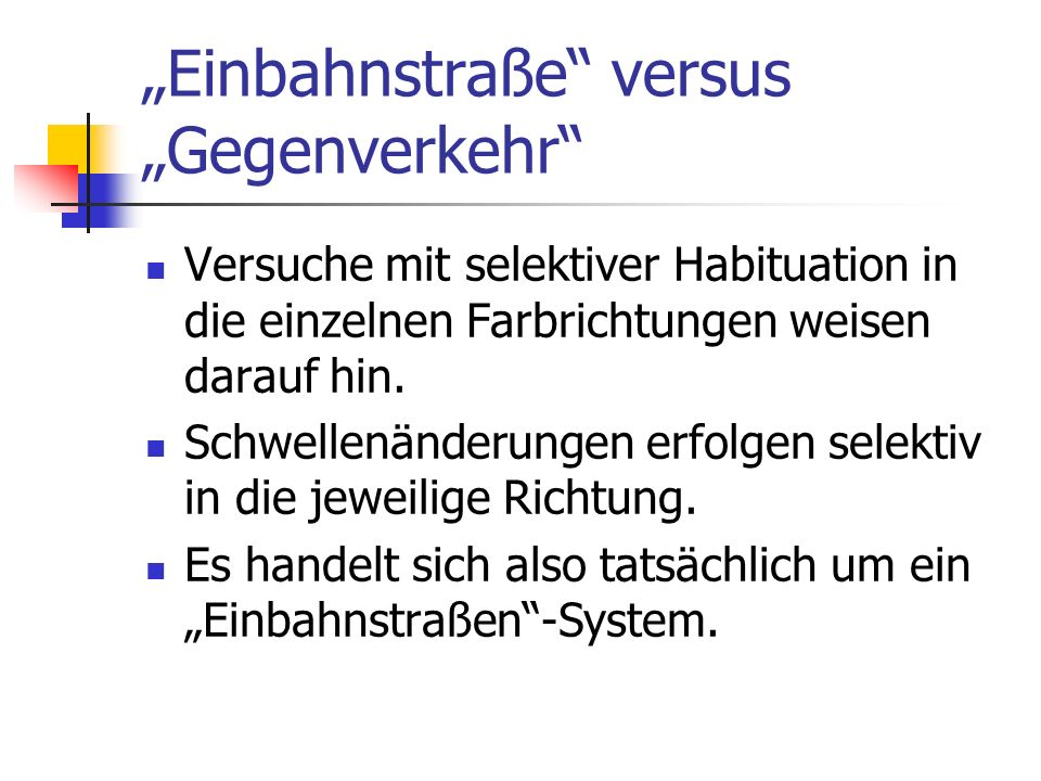 """""""Einbahnstraße versus """"Gegenverkehr"""