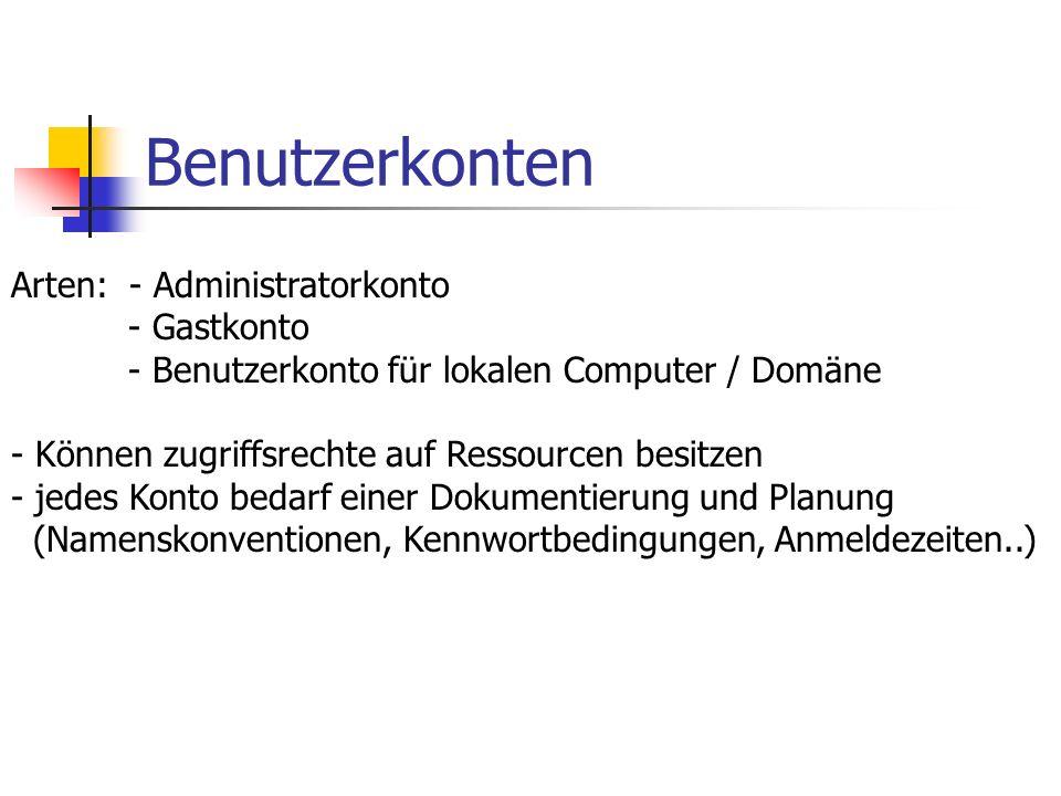 Benutzerkonten Arten: - Administratorkonto - Gastkonto