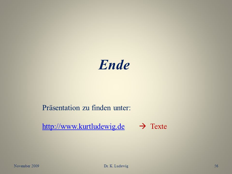 Ende Präsentation zu finden unter: http://www.kurtludewig.de  Texte