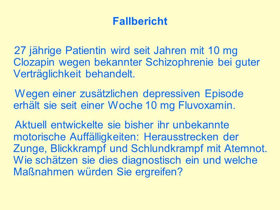 Fallbericht27 jährige Patientin wird seit Jahren mit 10 mg Clozapin wegen bekannter Schizophrenie bei guter Verträglichkeit behandelt.
