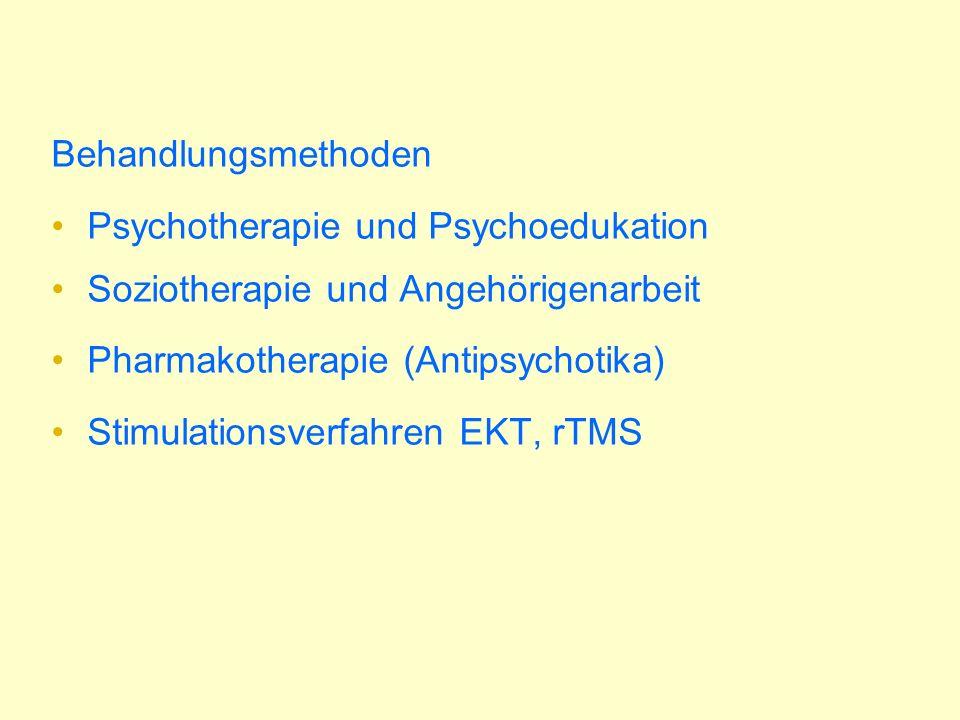 Behandlungsmethoden Psychotherapie und Psychoedukation. Soziotherapie und Angehörigenarbeit. Pharmakotherapie (Antipsychotika)