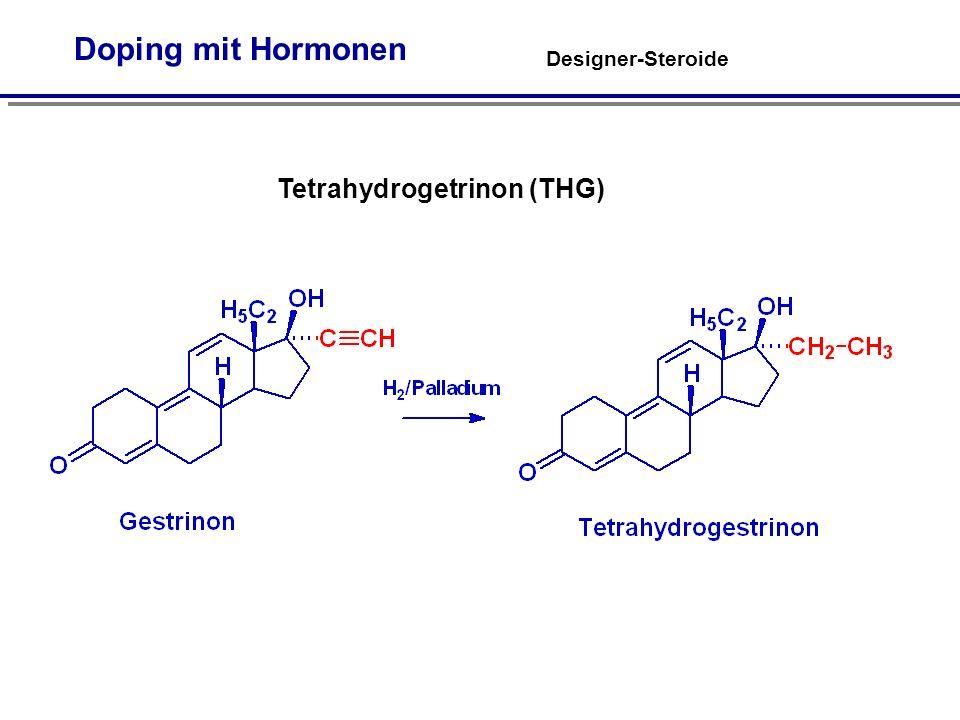 Tetrahydrogetrinon (THG)