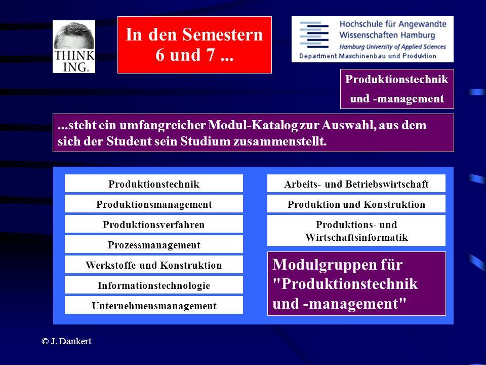 In den Semestern 6 und 7 ... Produktionstechnik und -management.