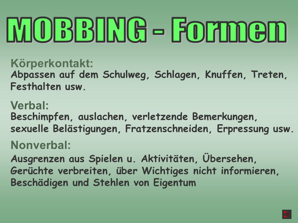 MOBBING - Formen Körperkontakt: Verbal: Nonverbal: