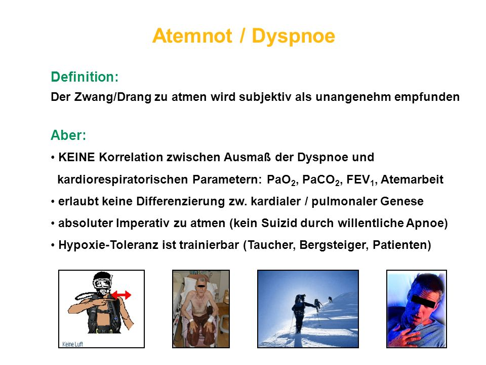 Atemnot / Dyspnoe Definition: Aber:
