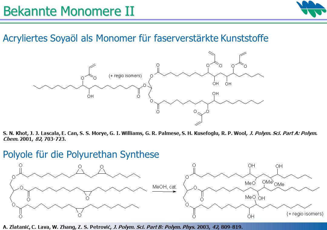 Bekannte Monomere II Acryliertes Soyaöl als Monomer für faserverstärkte Kunststoffe. Polyole für die Polyurethan Synthese.