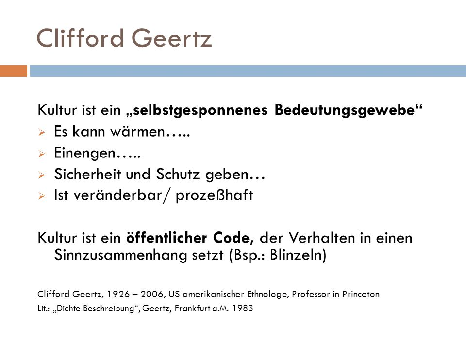 """Clifford Geertz Kultur ist ein """"selbstgesponnenes Bedeutungsgewebe"""