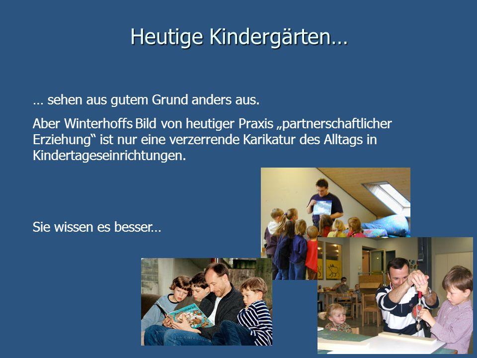 Heutige Kindergärten…