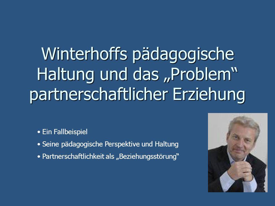 """Winterhoffs pädagogische Haltung und das """"Problem partnerschaftlicher Erziehung"""