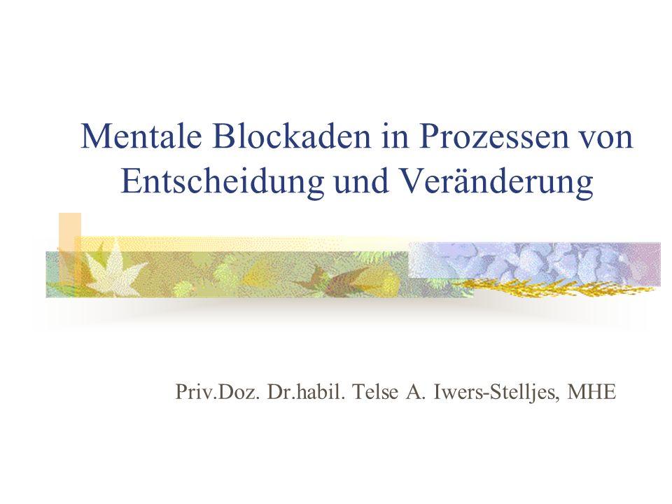 Mentale Blockaden in Prozessen von Entscheidung und Veränderung