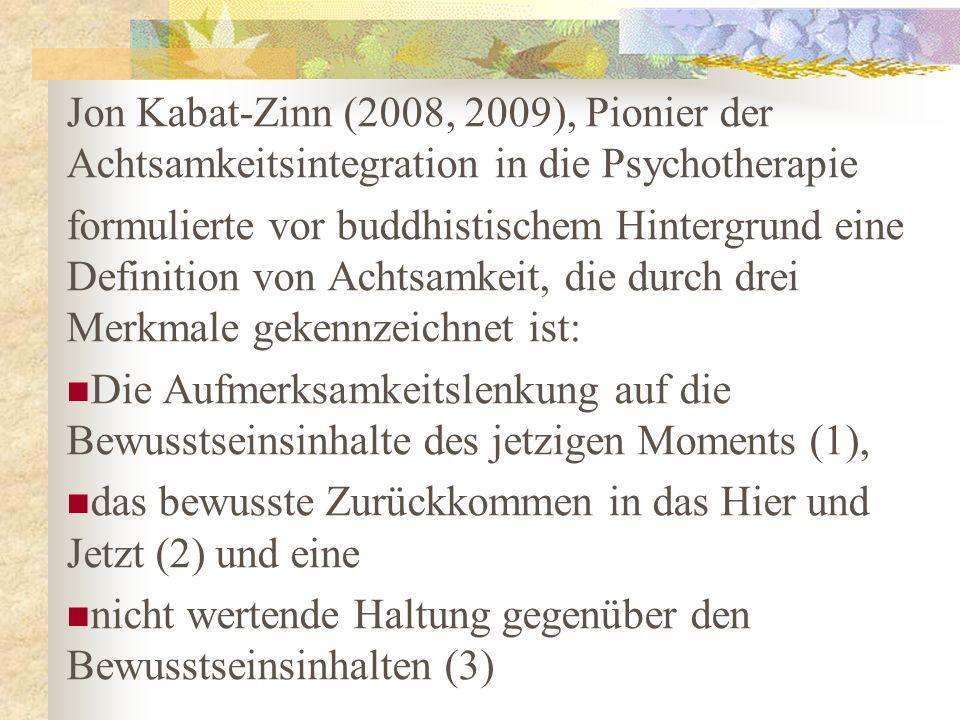 Jon Kabat-Zinn (2008, 2009), Pionier der Achtsamkeitsintegration in die Psychotherapie