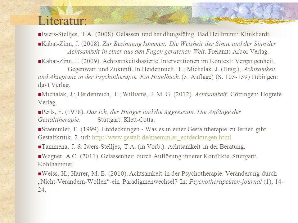 Literatur: Iwers-Stelljes, T.A. (2008). Gelassen und handlungsfähig. Bad Heilbrunn: Klinkhardt.