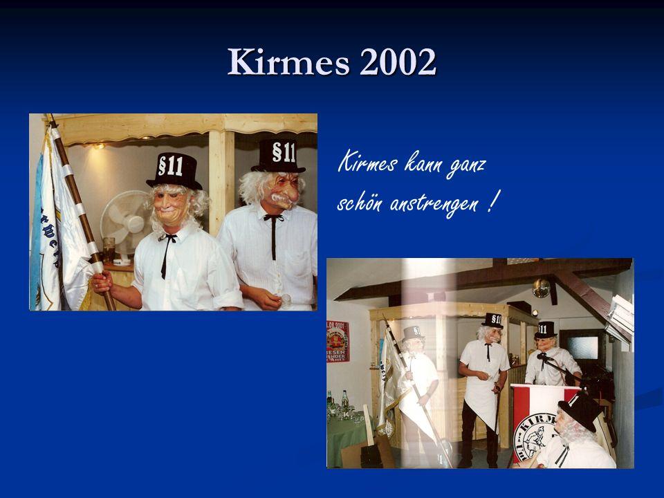 Kirmes 2002 Kirmes kann ganz schön anstrengen !
