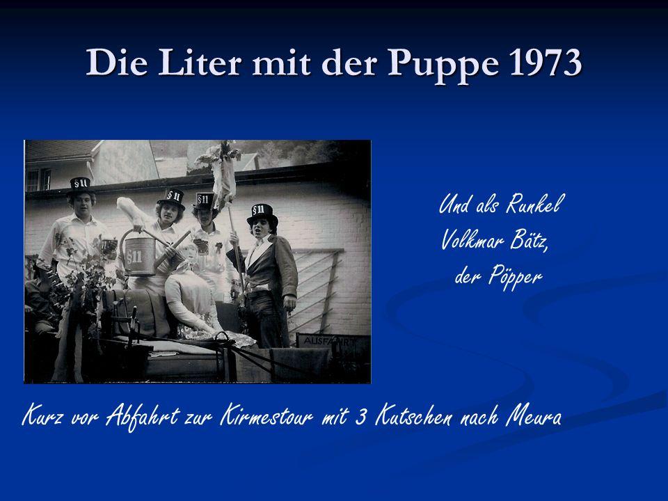 Die Liter mit der Puppe 1973Und als Runkel.Volkmar Bätz, der Pöpper.