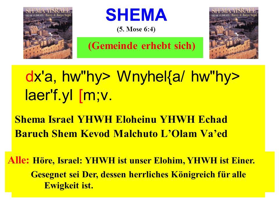 SHEMA (5. Mose 6:4) (Gemeinde erhebt sich)