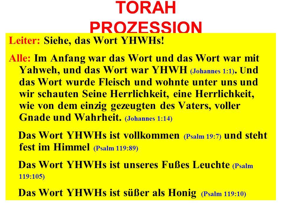 TORAH PROZESSION Leiter: Siehe, das Wort YHWHs!