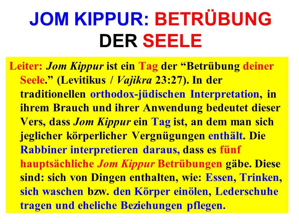 JOM KIPPUR: BETRÜBUNG DER SEELE