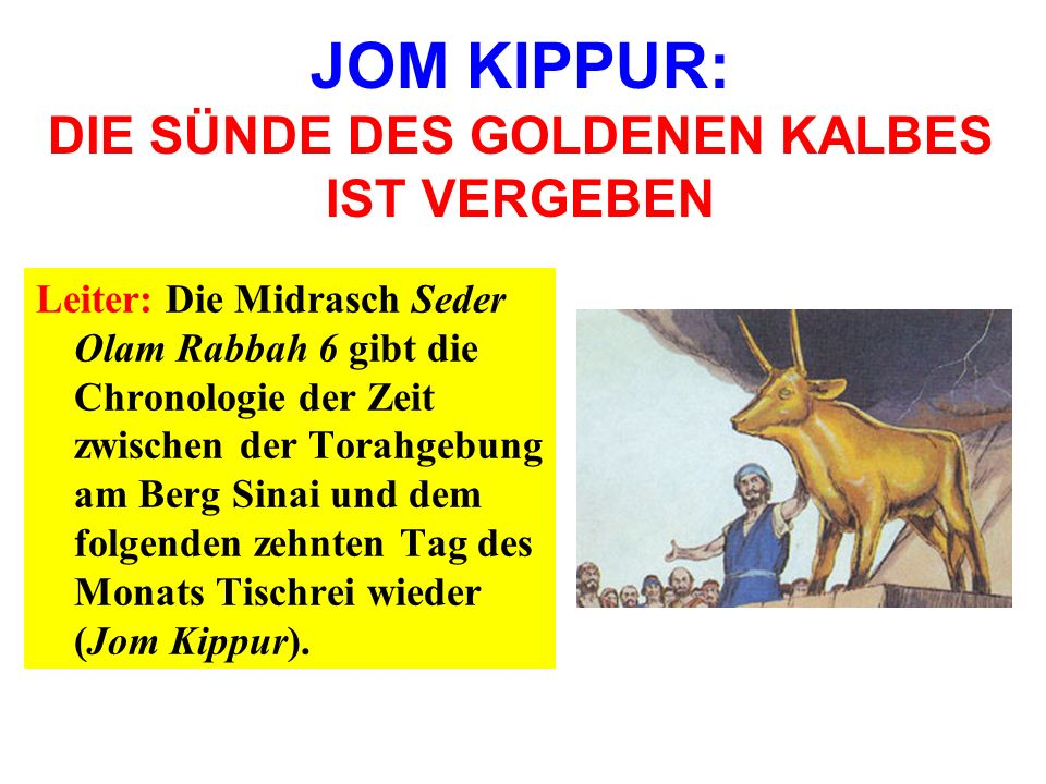 JOM KIPPUR: DIE SÜNDE DES GOLDENEN KALBES IST VERGEBEN