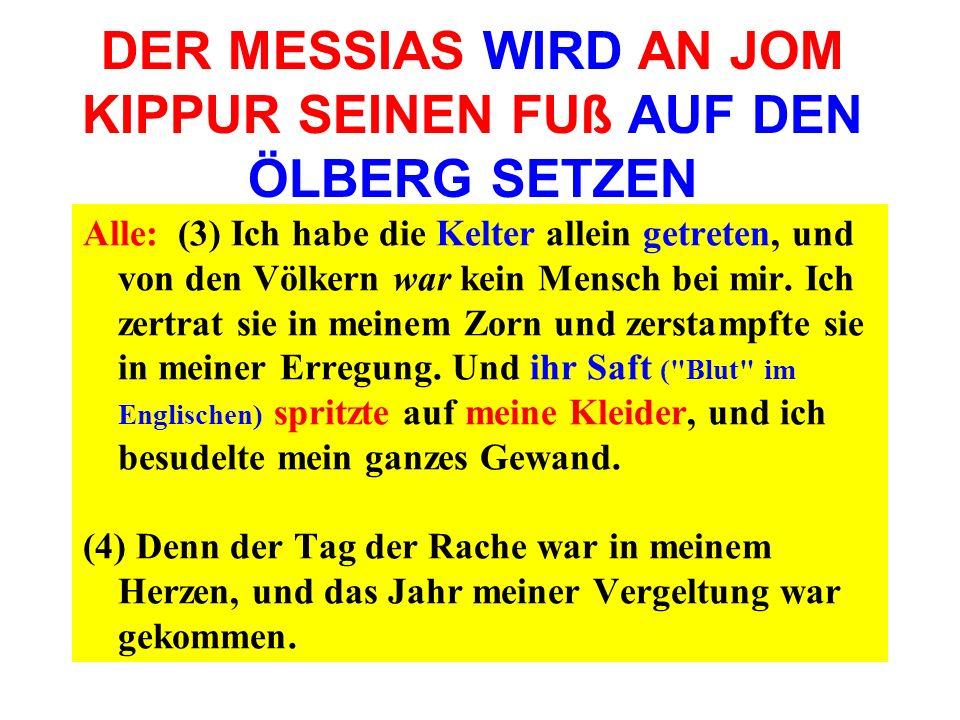 DER MESSIAS WIRD AN JOM KIPPUR SEINEN FUß AUF DEN ÖLBERG SETZEN