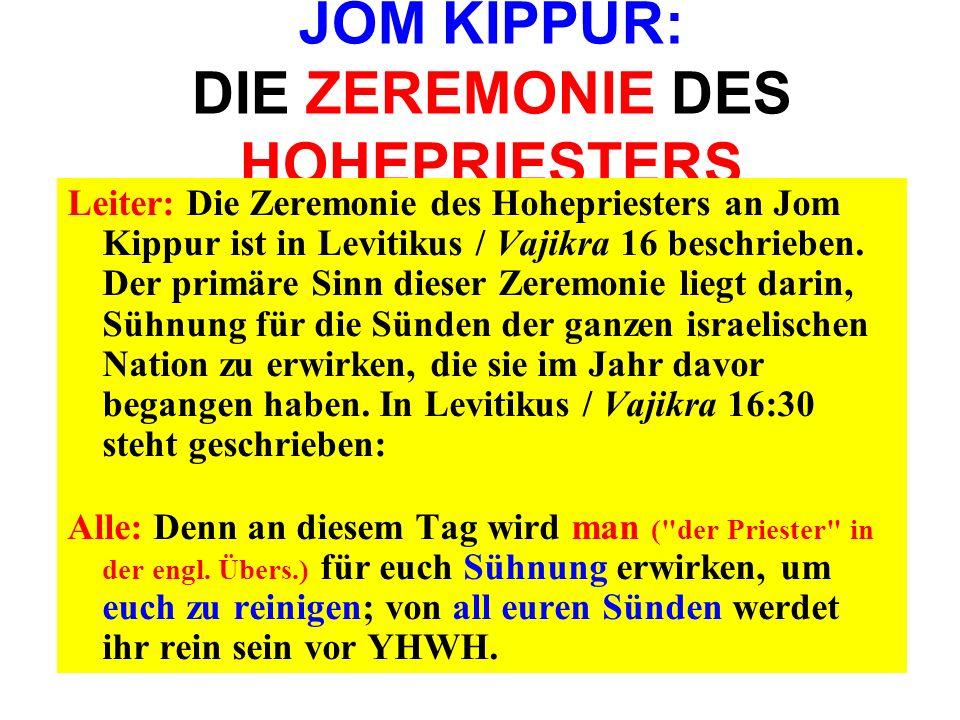 JOM KIPPUR: DIE ZEREMONIE DES HOHEPRIESTERS