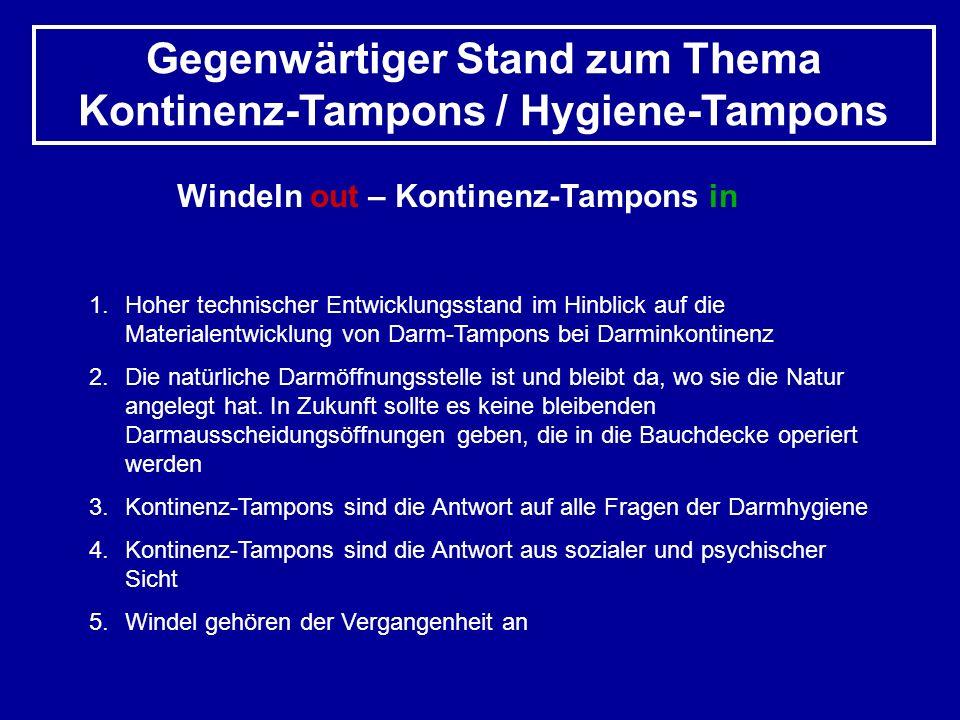 Gegenwärtiger Stand zum Thema Kontinenz-Tampons / Hygiene-Tampons