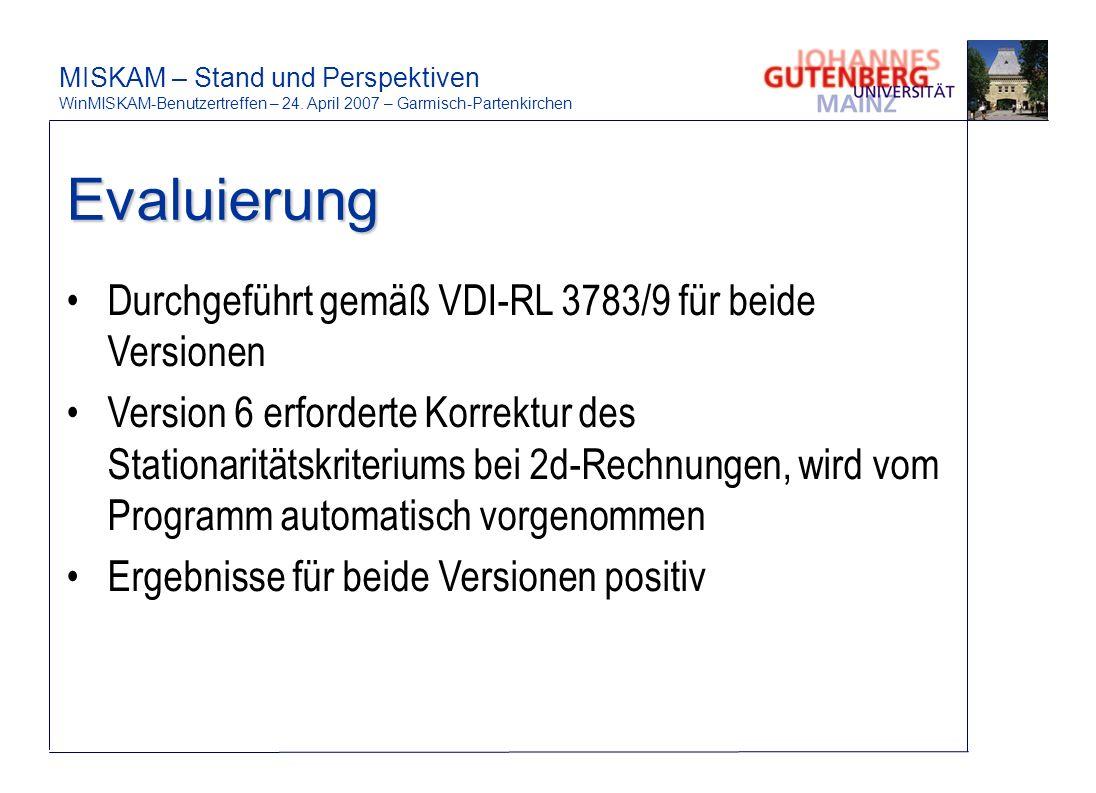 Evaluierung Durchgeführt gemäß VDI-RL 3783/9 für beide Versionen