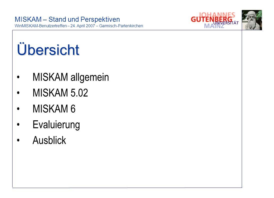 Übersicht MISKAM allgemein MISKAM 5.02 MISKAM 6 Evaluierung Ausblick