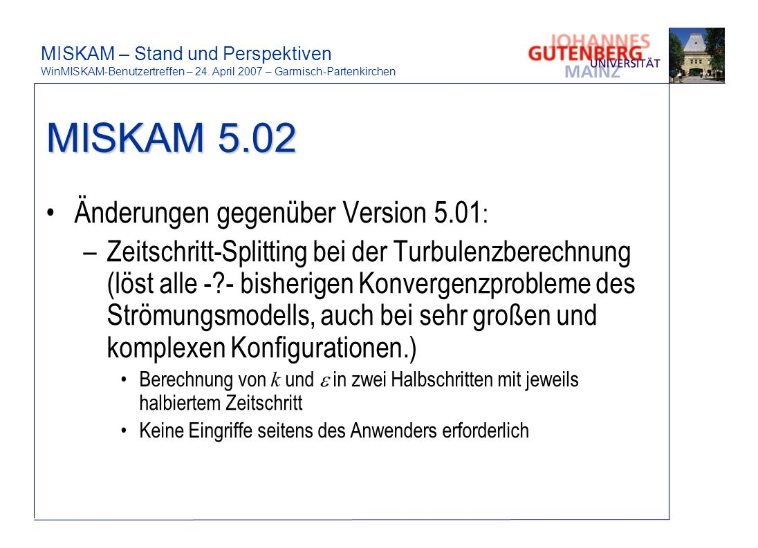MISKAM 5.02 Änderungen gegenüber Version 5.01: