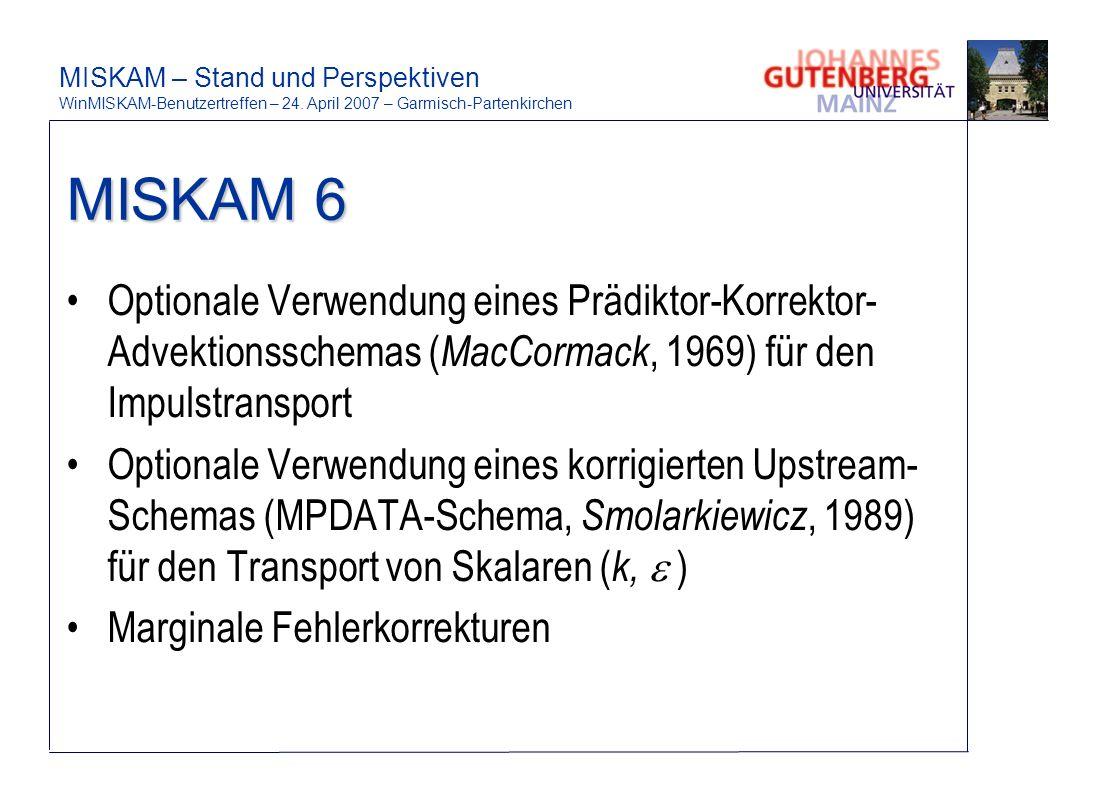 MISKAM 6 Optionale Verwendung eines Prädiktor-Korrektor-Advektionsschemas (MacCormack, 1969) für den Impulstransport.