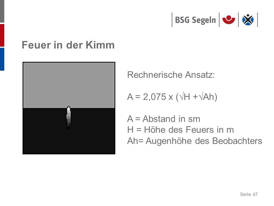 Feuer in der Kimm Rechnerische Ansatz: A = 2,075 x (√H +√Ah)