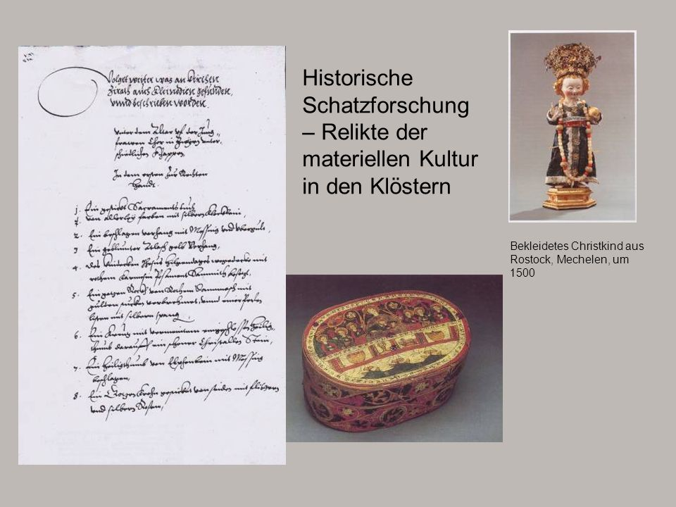 Historische Schatzforschung – Relikte der materiellen Kultur in den Klöstern