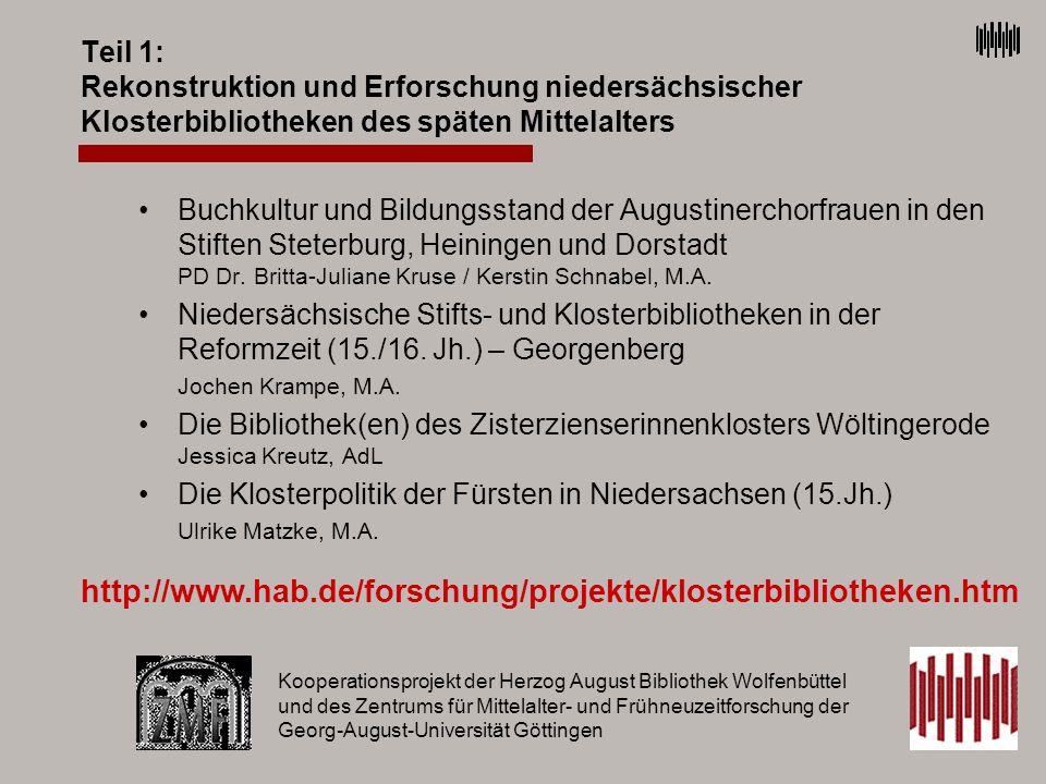 Teil 1: Rekonstruktion und Erforschung niedersächsischer Klosterbibliotheken des späten Mittelalters