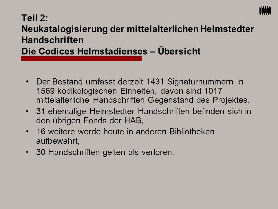 Teil 2: Neukatalogisierung der mittelalterlichen Helmstedter Handschriften Die Codices Helmstadienses – Übersicht