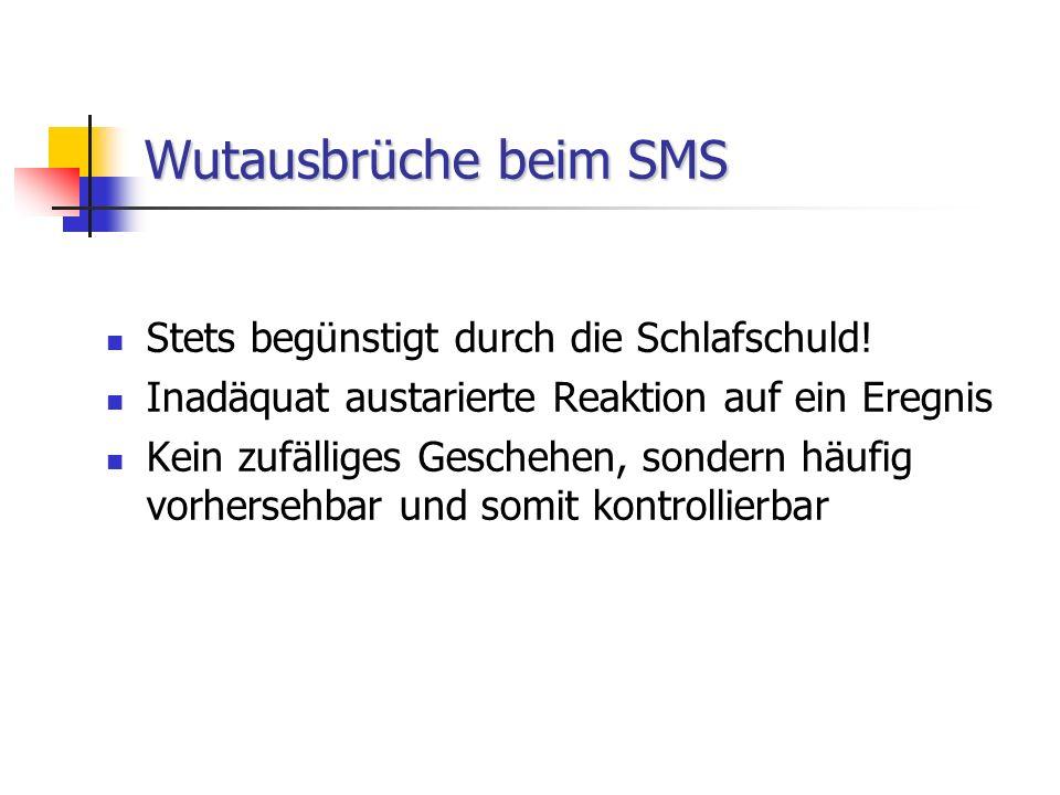 Wutausbrüche beim SMS Stets begünstigt durch die Schlafschuld!