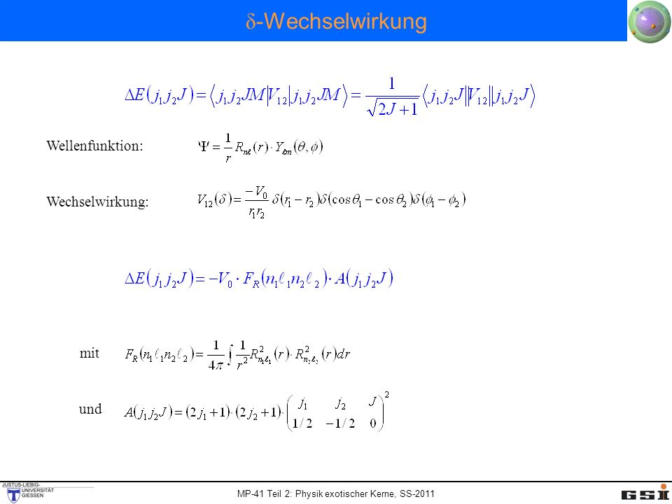 δ-Wechselwirkung Wellenfunktion: Wechselwirkung: mit und