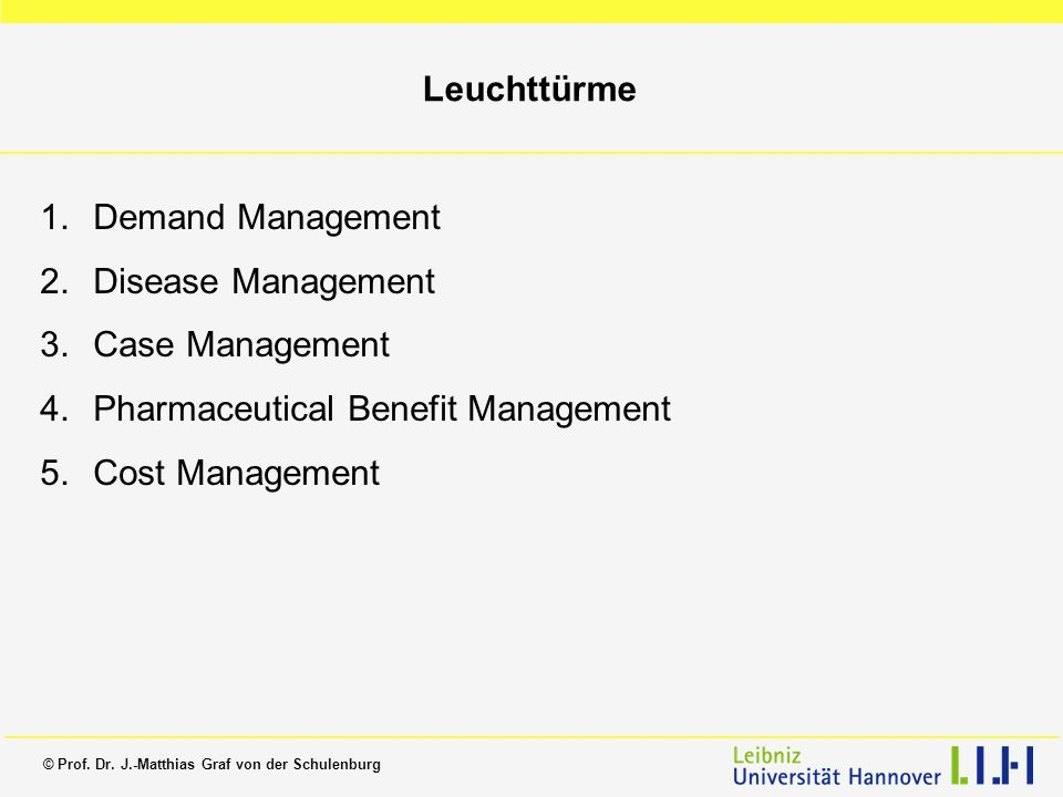 Leuchttürme Demand Management. Disease Management. Case Management. Pharmaceutical Benefit Management.