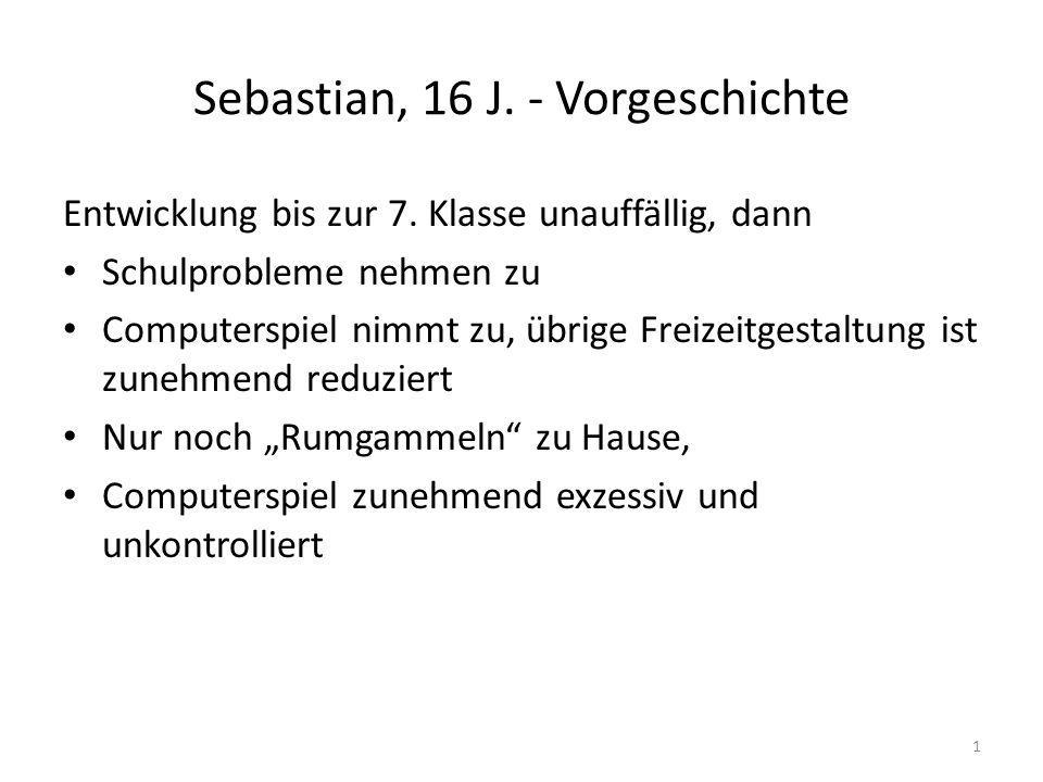 Sebastian, 16 J. - Vorgeschichte