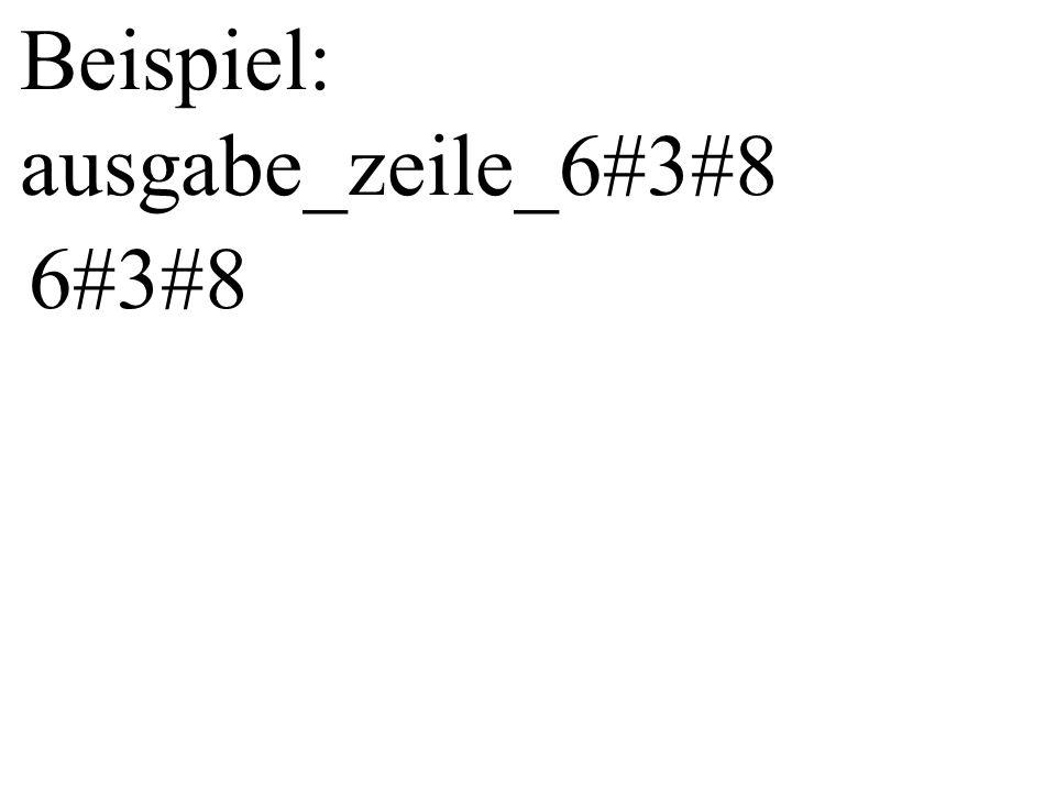 Beispiel: ausgabe_zeile_6#3#8
