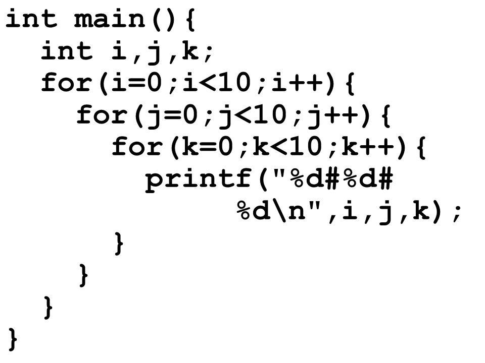 int main(){int i,j,k; for(i=0;i<10;i++){ for(j=0;j<10;j++){ for(k=0;k<10;k++){ printf( %d#%d# %d\n ,i,j,k);