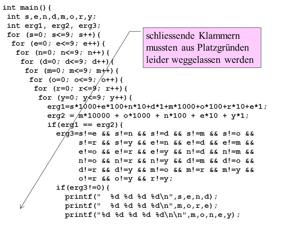int main(){ int s,e,n,d,m,o,r,y; int erg1, erg2, erg3; for (s=0; s<=9; s++){ for (e=0; e<=9; e++){