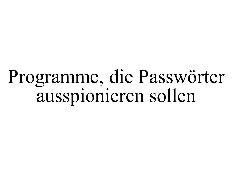 Programme, die Passwörter ausspionieren sollen