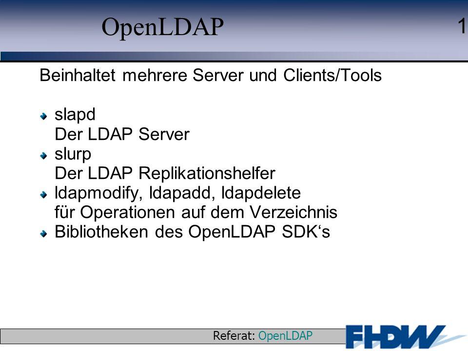 OpenLDAP Beinhaltet mehrere Server und Clients/Tools