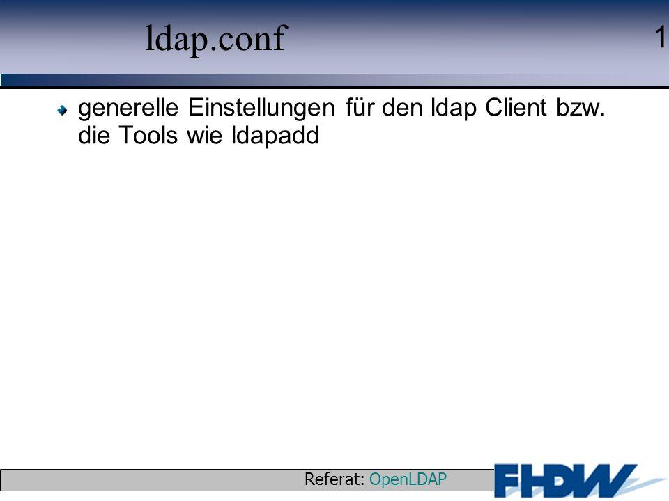 ldap.conf generelle Einstellungen für den ldap Client bzw. die Tools wie ldapadd