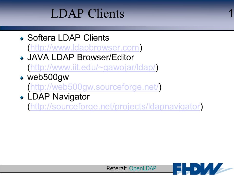 LDAP Clients Softera LDAP Clients (http://www.ldapbrowser.com)