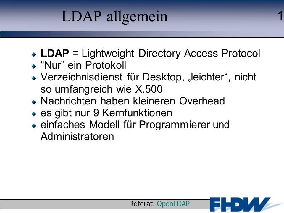 LDAP allgemein LDAP = Lightweight Directory Access Protocol