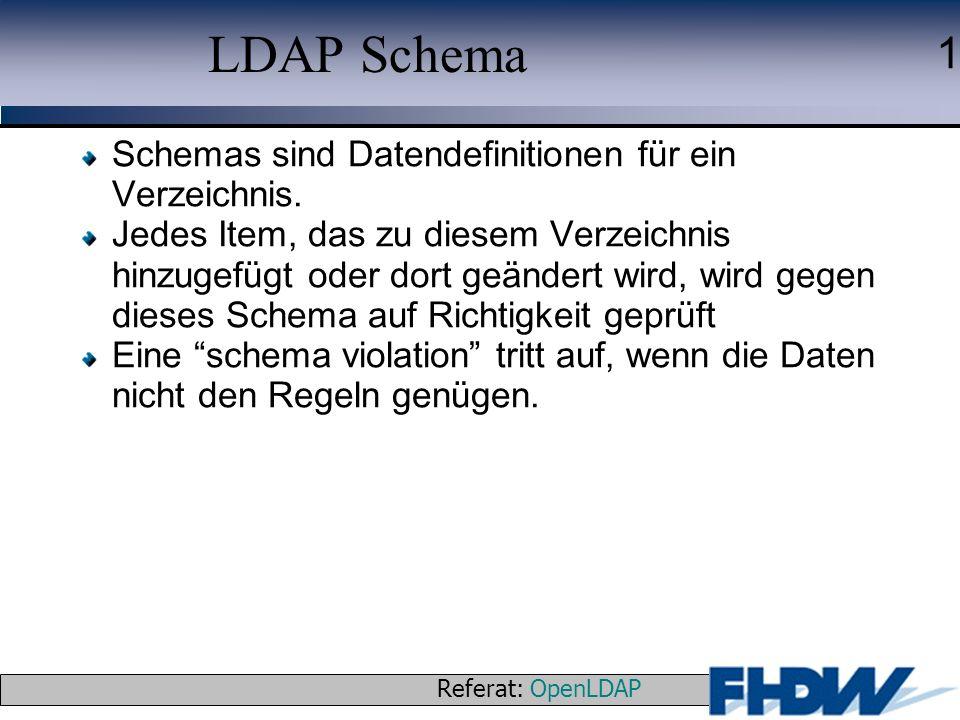 LDAP Schema Schemas sind Datendefinitionen für ein Verzeichnis.