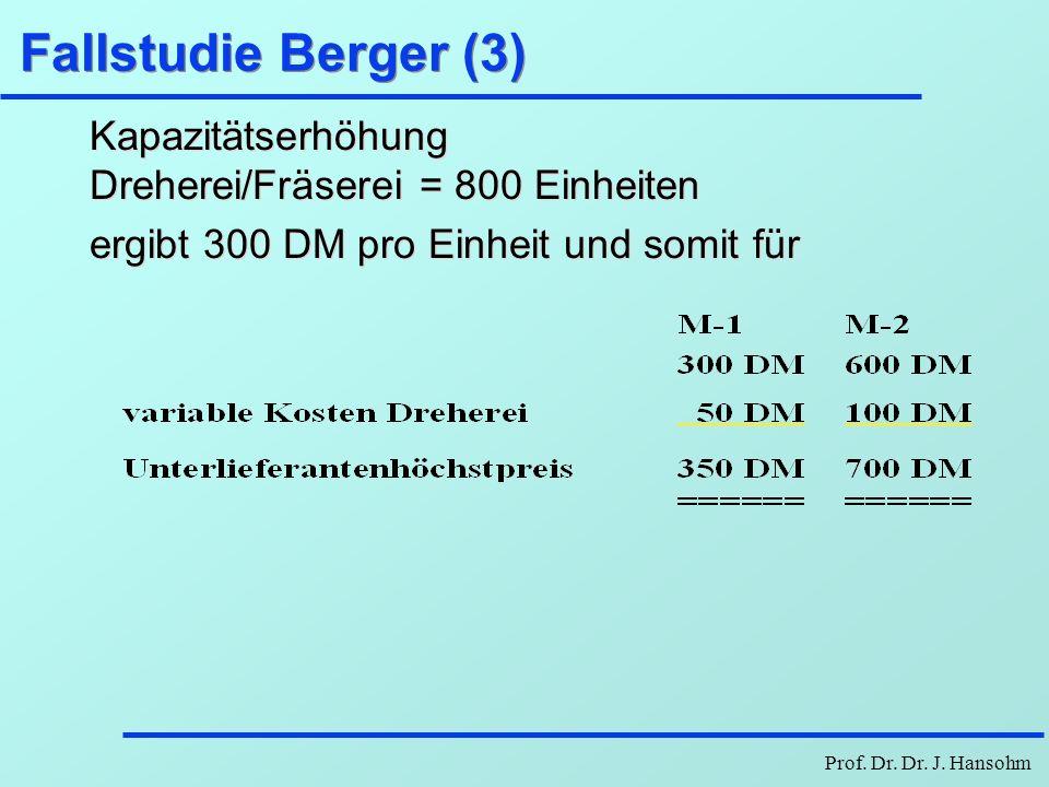 Fallstudie Berger (3)Kapazitätserhöhung Dreherei/Fräserei = 800 Einheiten.