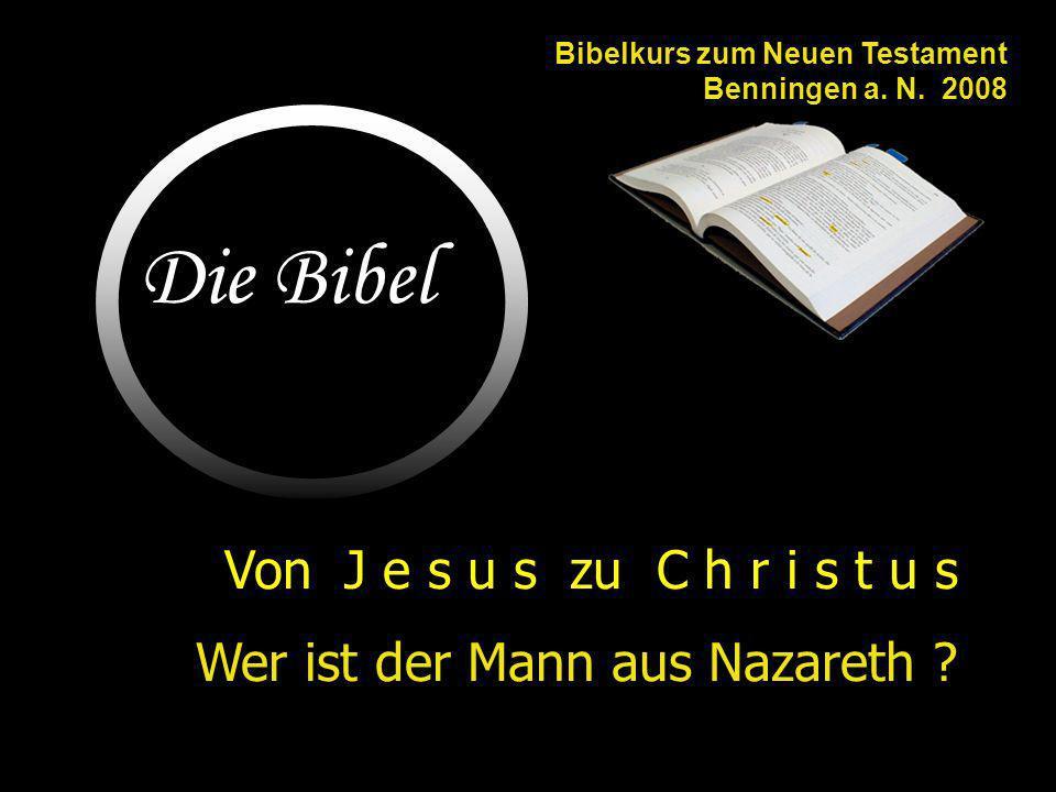 Die Bibel Von J e s u s zu C h r i s t u s